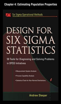 Design for Six Sigma Statistics, Chapter 4 - Estimating Population Properties