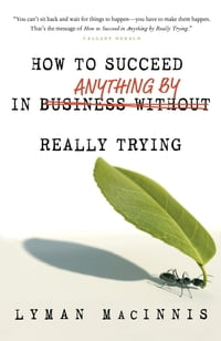 How to Succeed in Anything by Really Trying