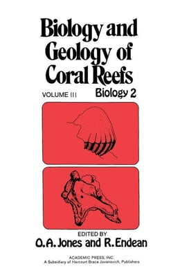 Book Biology and Geology of Coral Reefs V3: Biology 2 by Jones, O.A.