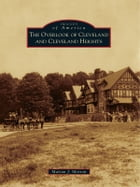 The Overlook of Cleveland and Cleveland Heights by Marian J. Morton