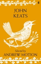 John Keats: Poems Selected by Andrew Motion