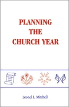 Planning the Church Year by Leonel L. Mitchell