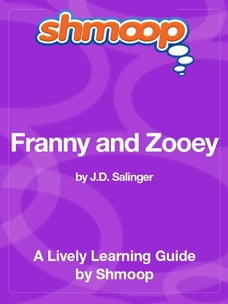 Shmoop Literature Guide: Franny and Zooey