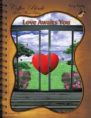 Love Awaits You Coffee Black Spoken Word Poetry Volume Four