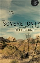 On Sovereignty and Other Political Delusions Cover Image
