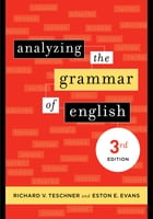 Analyzing the Grammar of English: , Third Edition by Richard V. Teschner