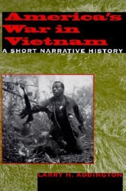 Book America's War in Vietnam: A Short Narrative History by Larry H. Addington