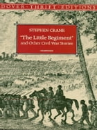 The Little Regiment and Other Stories by Stephen Crane