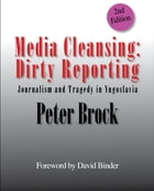 Media Cleansing: Dirty Reporting: Journalism and Tragedy in Yugoslavia