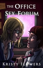 The Office Sex Forum - Volume I Bundle by Kristy Flowers
