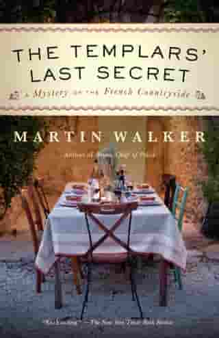 The Templars' Last Secret: A Bruno, Chief of Police novel by Martin Walker