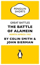 Great Battles: The Battle of Alamein: North Africa 1942 by Colin Smith
