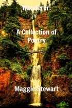 Wanderer: A Collection of Poetry by Maggie Stewart