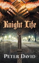 Knight Life by Peter David