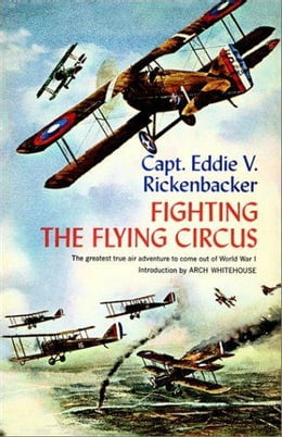 Book Fighting the Flying Circus: The Greatest True Air Adventure to Come out of World War I by Eddie V. Rickenbacker