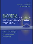Innovations in Science and Mathematics Education: Advanced Designs for Technologies of Learning