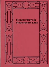 Summer Days in Shakespeare Land (Illustrated)