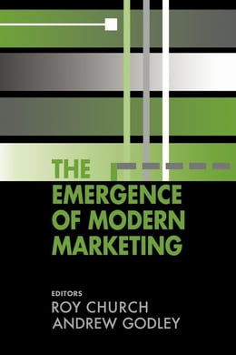 Book The Emergence of Modern Marketing by Church, R. a.