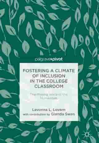 Fostering a Climate of Inclusion in the College Classroom: The Missing Voice of the Humanities