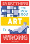 Everything You Know About Art is Wrong c3ef1ded-aba7-44a9-884f-4a998748edaf