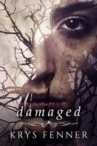 Damaged: Dark Road, #2 by Krys Fenner