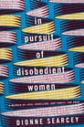 In Pursuit of Disobedient Women Cover Image