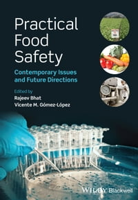 Practical Food Safety: Contemporary Issues and Future Directions