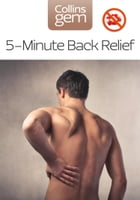 5–Minute Back Relief (Collins Gem) by Royal College of General Practitioners, The