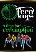 Teen Cops 'A Time for Redemption' by David Rossmaur