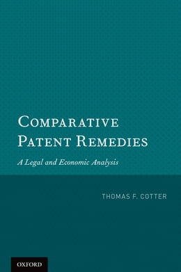 Book Comparative Patent Remedies: A Legal and Economic Analysis by Prof. Thomas F. Cotter
