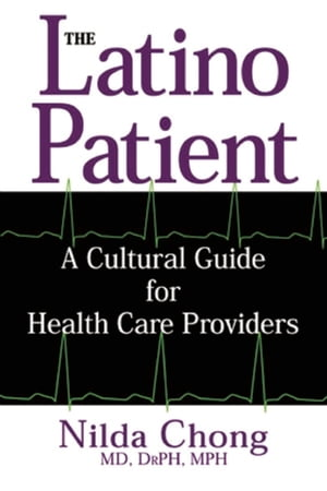 The Latino Patient A Cultural Guide for Health Care Providers