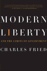 Modern Liberty: And the Limits of Government (Issues of Our Time)