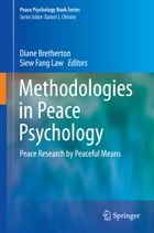 Methodologies in Peace Psychology: Peace Research by Peaceful Means