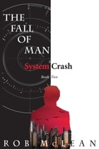 The Fall of Man: System Crash by Rob Mclean