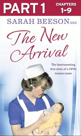 Book The New Arrival: Part 1 of 3: The Heartwarming True Story of a 1970s Trainee Nurse by Sarah Beeson