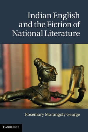 Indian English and the Fiction of National Literature