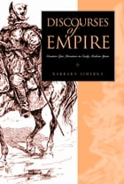 Discourses of Empire: Counter-Epic Literature in Early Modern Spain