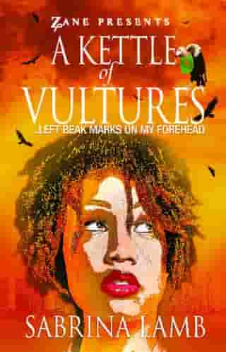 A Kettle of Vultures: . . . left beak marks on my forehead by Sabrina Lamb