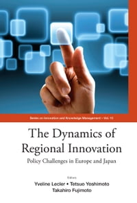The Dynamics of Regional Innovation: Policy Challenges in Europe and Japan