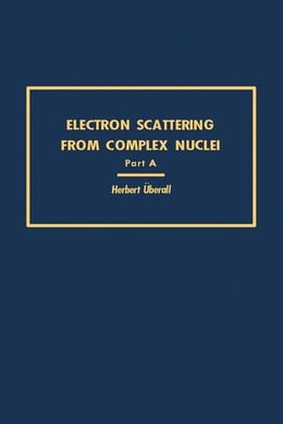 Book Electron Scattering From Complex Nuclei V36A by Uberall, Herbert