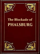 The Blockade of Phalsburg [Illustrated]: An Episode of the End of the Empire by Erckmann-Chatrian