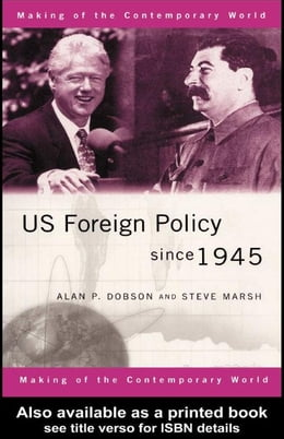 Book US Foreign Policy Since 1945 by Dobson, Alan