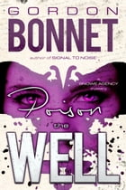 Poison the Well by Gordon Bonnet