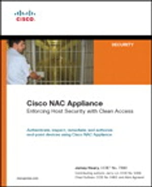 Cisco NAC Appliance Enforcing Host Security with Clean Access