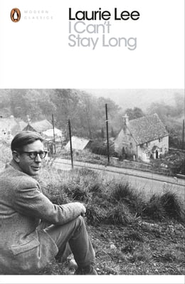 Book I Can't Stay Long by Laurie Lee