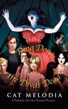 Ding Dong the Diva's Dead by Cat Melodia