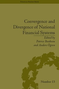 Convergence and Divergence of National Financial Systems: Evidence from the Gold Standards, 1871…