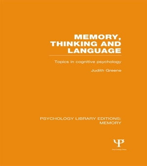 Memory,  Thinking and Language (PLE: Memory) Topics in Cognitive Psychology