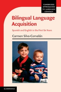 Bilingual Language Acquisition: Spanish and English in the First Six Years