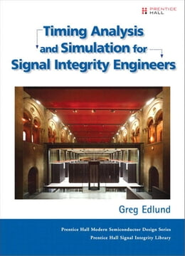 Book Timing Analysis and Simulation for Signal Integrity Engineers by Greg Edlund
